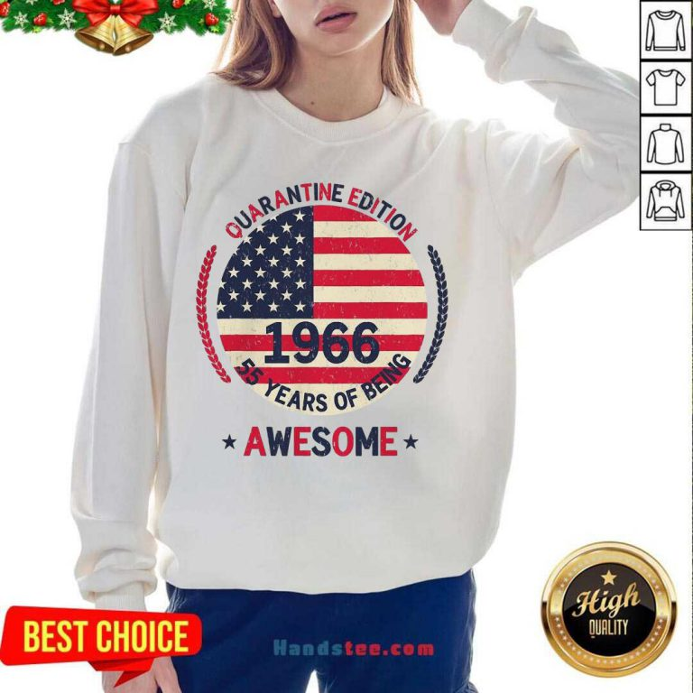 Quarantine Edition 1966 55 Years Of Being AweSome American Flag Sweatshirt- Design By Handstee.com