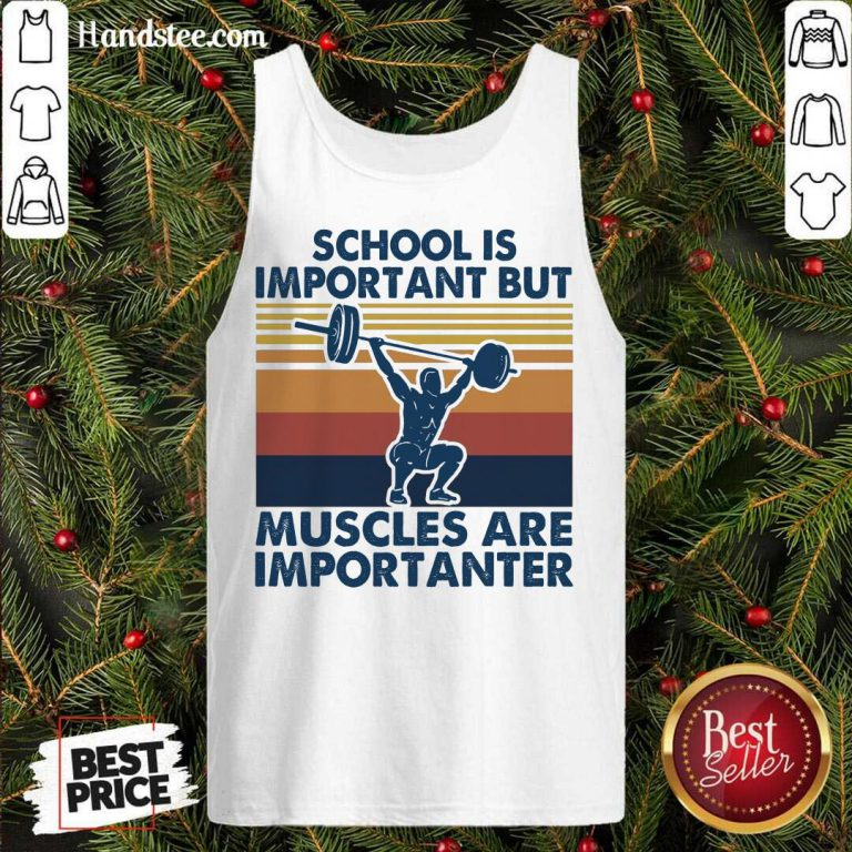 School Is Important But Muscles Are Importanter Vintage Retro Tank-Top- Design By Handstee.com