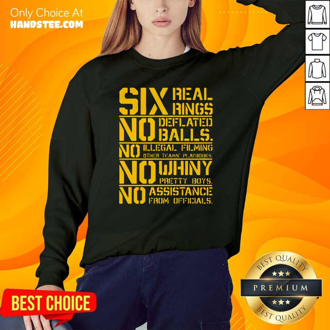 Good Six Real Rings No Deflated Balls No Illegal Filming Sweatshirt - Design by handstee.com