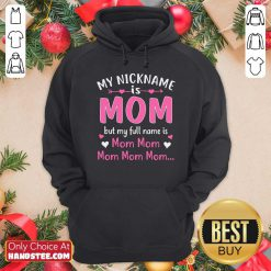 My Nickname is Mom But My Full Name Is Mom Mom Hoodie - Design by handstee.com