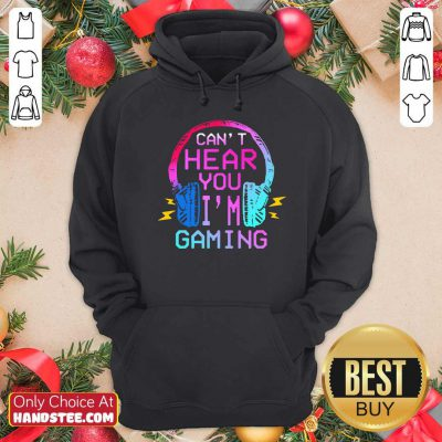 Nice Cant Hear You Im Gaming Hoodie- Design by handstee.com