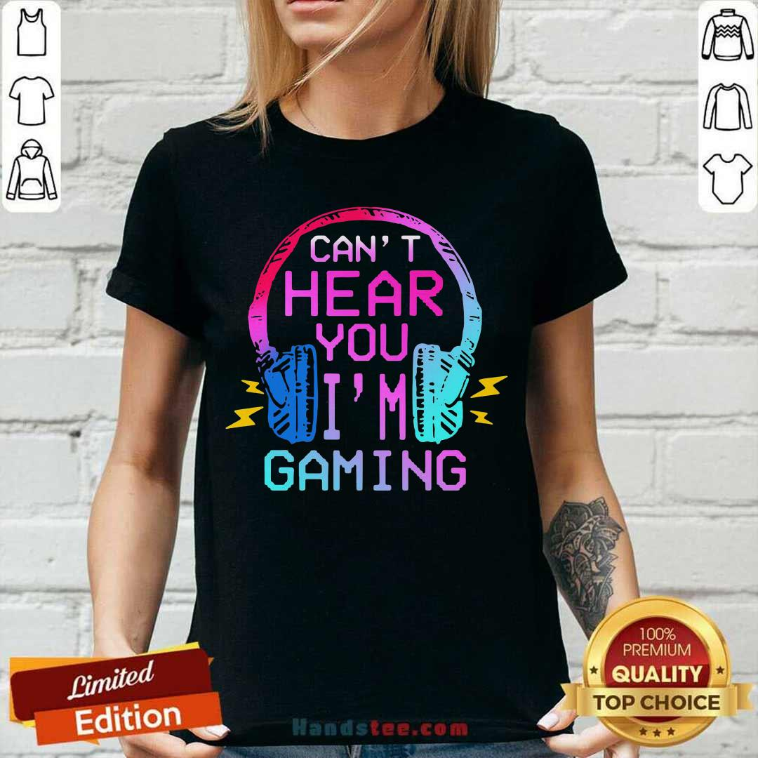 Nice Cant Hear You Im Gaming V-neck- Design by handstee.com