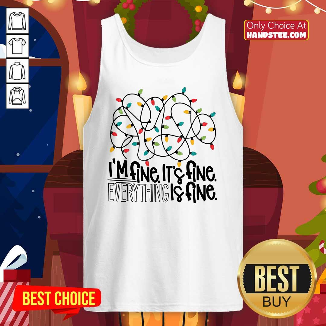 I'm Fine Its Fine Everything Is Fine Light Tank-Top- Design By Handstee.com