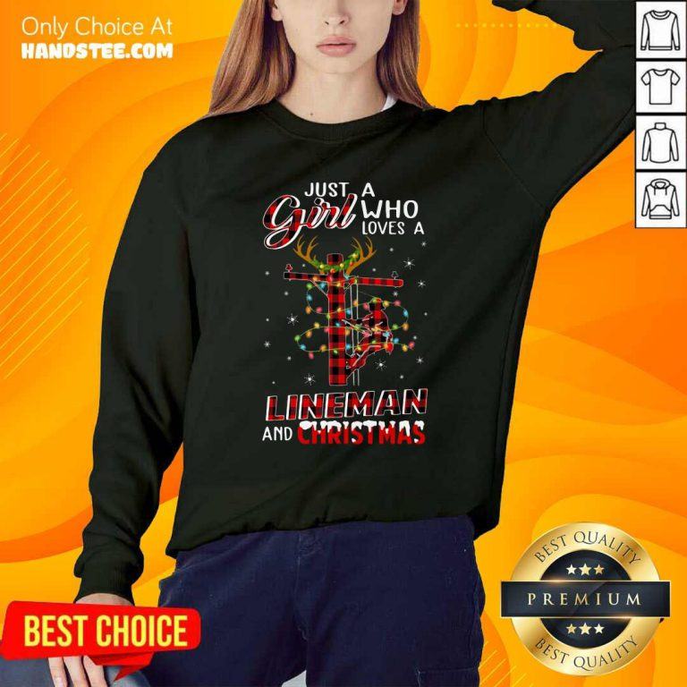 Nice Just A Girl Who Loves A Lineman And Christmas Sweatshirt - Design by handstee.com
