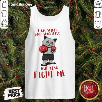 I Am Small And Sensitive But Also Fight Me Cat Boxing Tank-Top- Design By Handstee.com