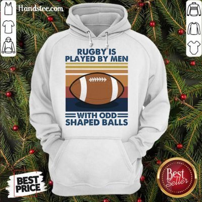 Rugby Is Played By Men With Odd Shaped Balls Vintage Retro Hoodie- Design By Handstee.com
