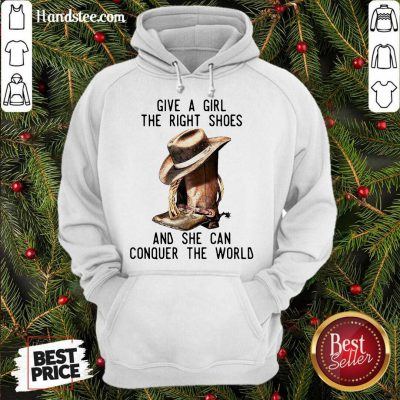 Give A Girl The Right Shoes And She Can Conquer The World Hoodie- Design By Handstee.com