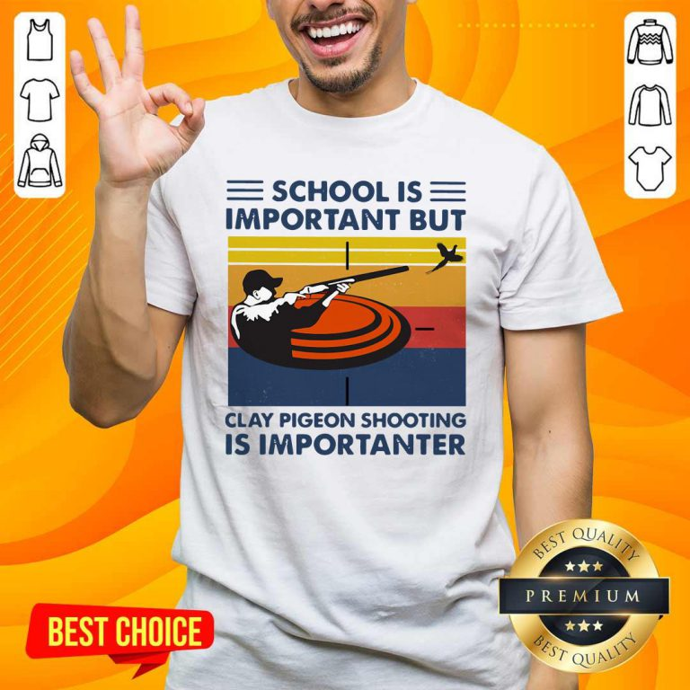 School Is Important But Clay Pigeon Shooting Is Importanter Vintage Shirt- Design By Handstee.com