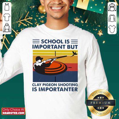 School Is Important But Clay Pigeon Shooting Is Importanter Vintage Sweatshirt- Design By Handstee.com