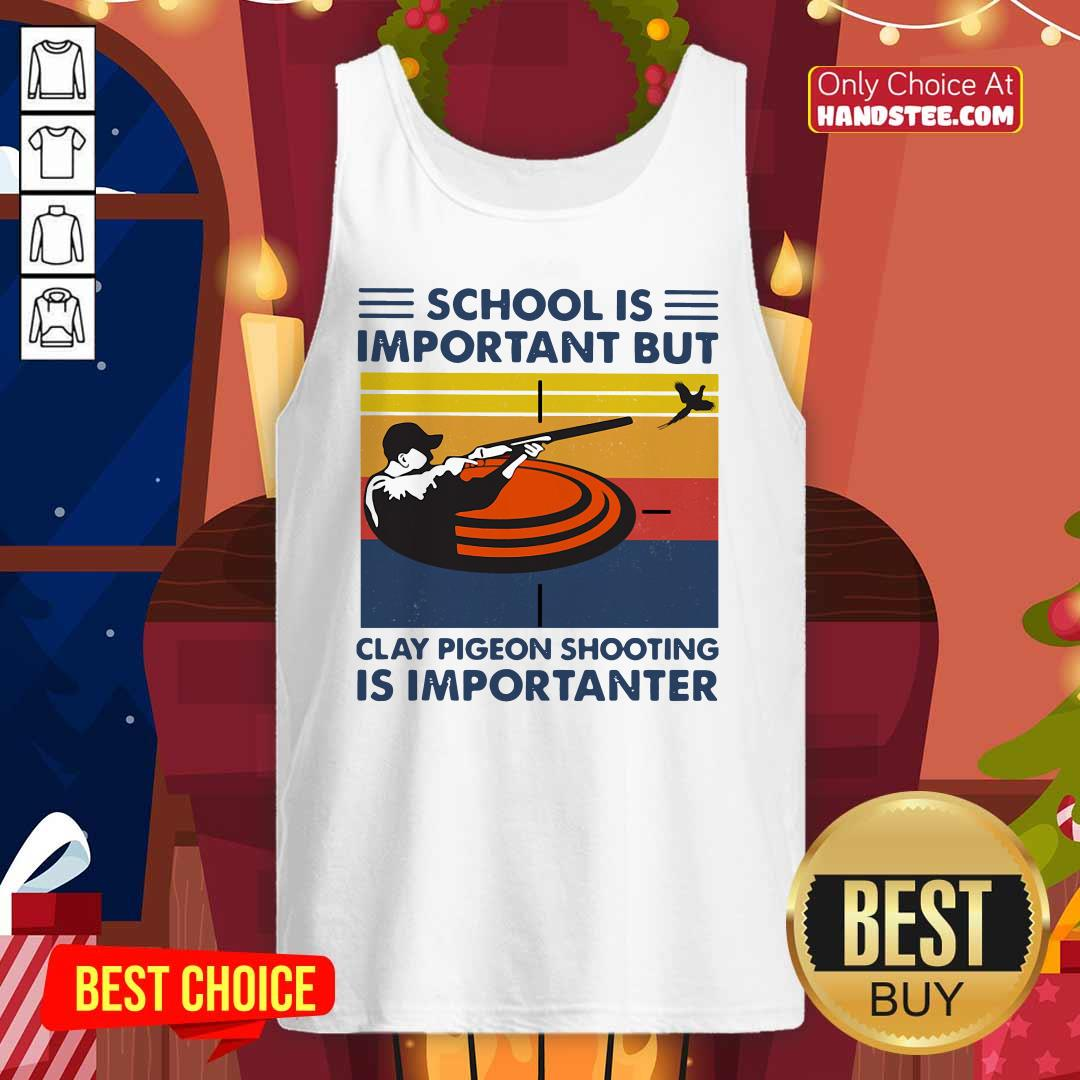 School Is Important But Clay Pigeon Shooting Is Importanter Vintage Tank-Top- Design By Handstee.com