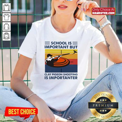 School Is Important But Clay Pigeon Shooting Is Importanter Vintage V-neck- Design By Handstee.com