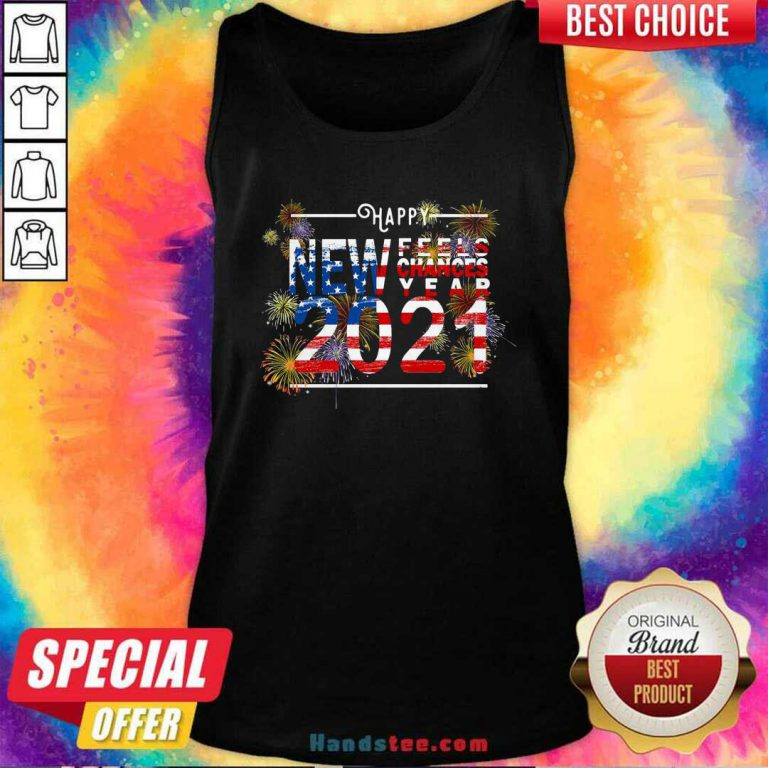 Happy New Feels Chances Year 2021 Tank-Top- Design By Handstee.com