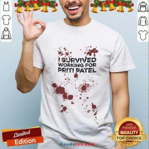 I Survived Working For Priti Patel Shirt- Design By Handstee.com