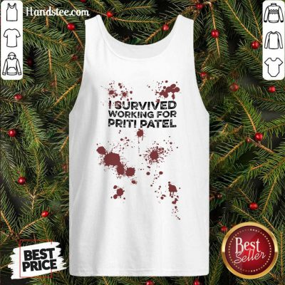 I Survived Working For Priti Patel Tank-Top- Design By Handstee.com