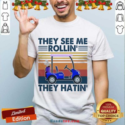 They See Me Rollin' They Hatin' Vintage Shirt- Design By Handstee.com