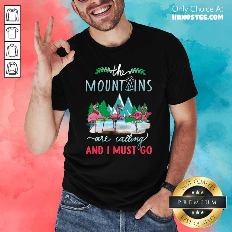 Premium Crane The Mountains Are Calling And I Must Go Shirt - Design by handstee.com