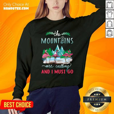 Premium Crane The Mountains Are Calling And I Must Go Sweatshirt - Design by handstee.com