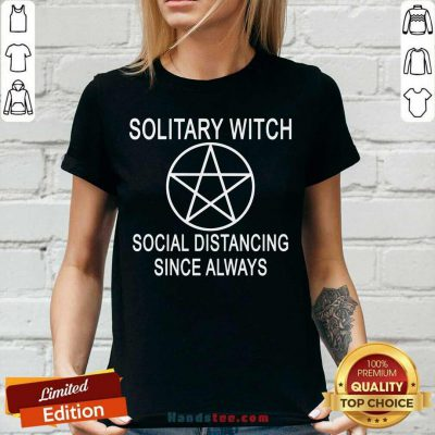 Solitary Witch Social Distancing Since Always V-neck- Design By Handstee.com