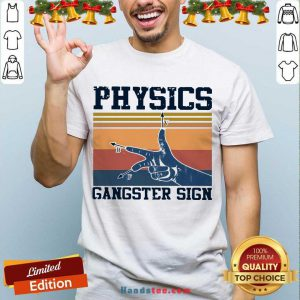Physics Gangster Sign Vintage Retro Shirt- Design By Handstee.com