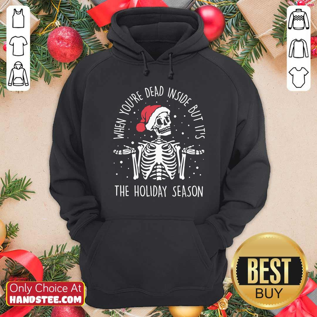 Skeleton When You're Dead Inside But It's The Holiday Season 2020 Christmas Hoodie - Design by handstee.com