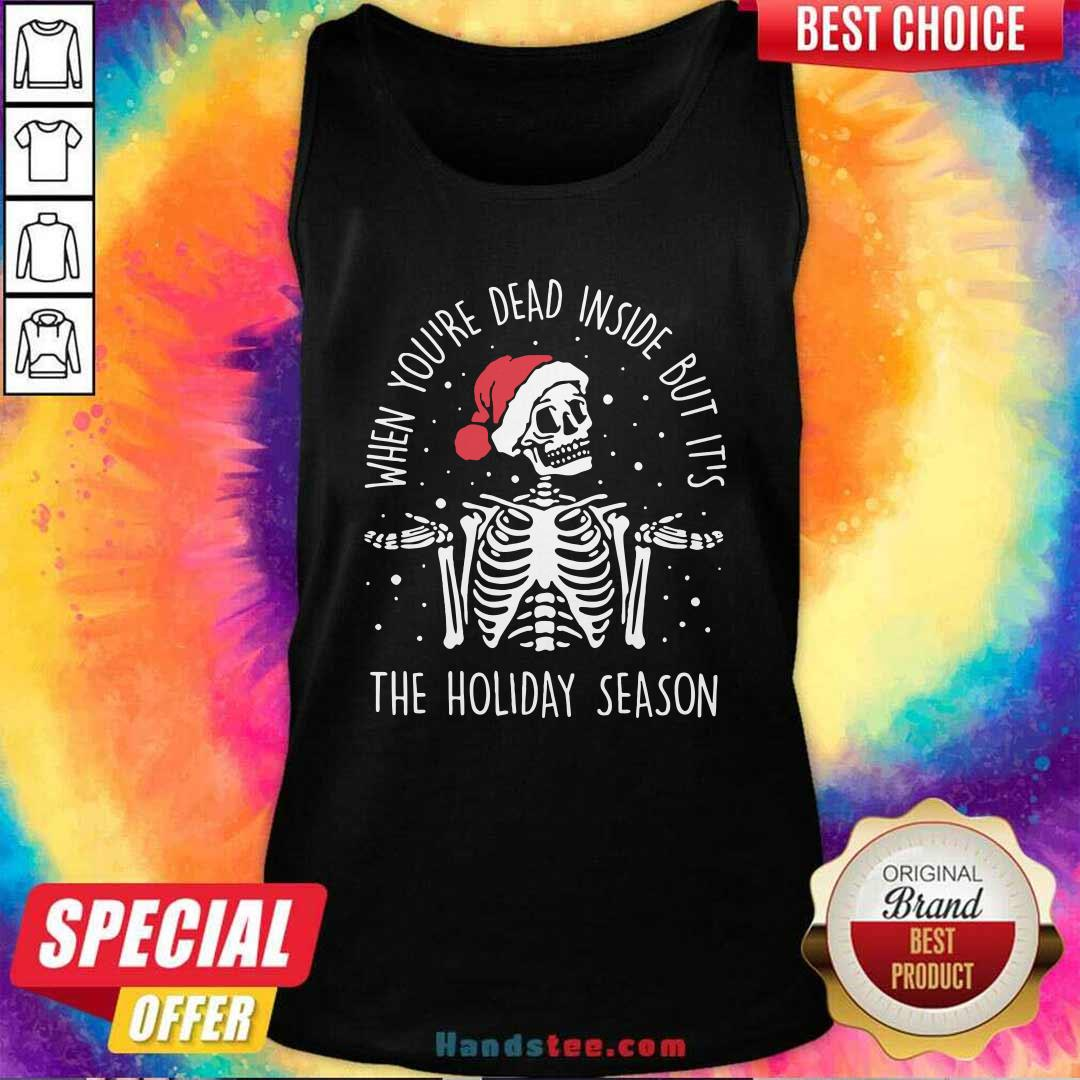 Skeleton When You're Dead Inside But It's The Holiday Season 2020 Christmas Tank Top - Design by handstee.com