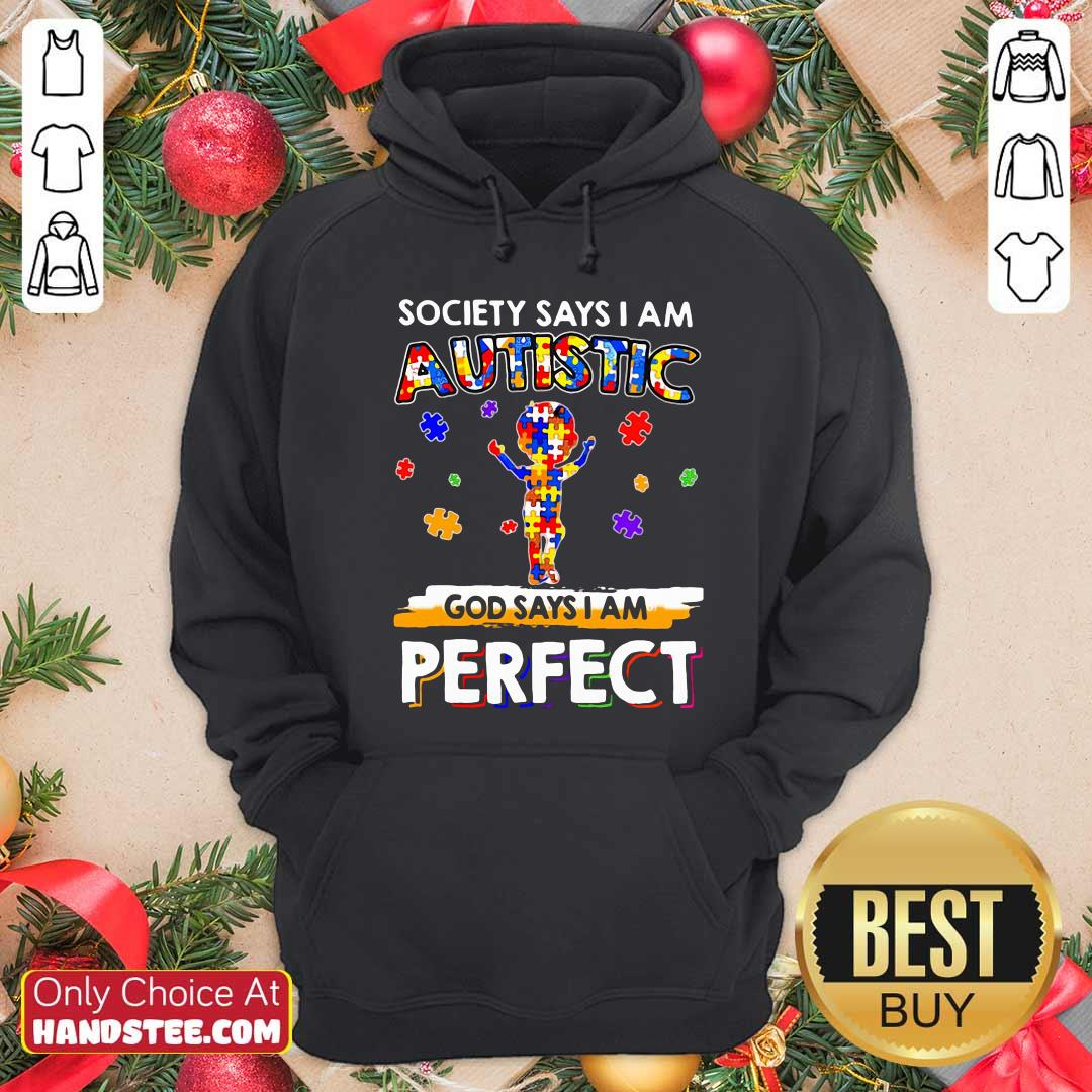 Society Says I Am Autistic God Says I Am Perfect Hoodie - Design by handstee.com