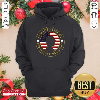 Top American Flag I Am The Veteran And The Veteran's Wife Hoodie - Design by handstee.com
