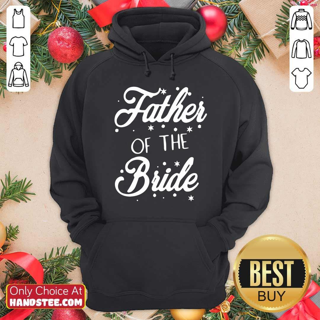 Father Of The Bride Hoodie- Design By Handstee.com