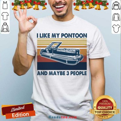 I Like My Pontoon And Maybe 3 People Vintage Retro Shirt- Design By Handstee.com