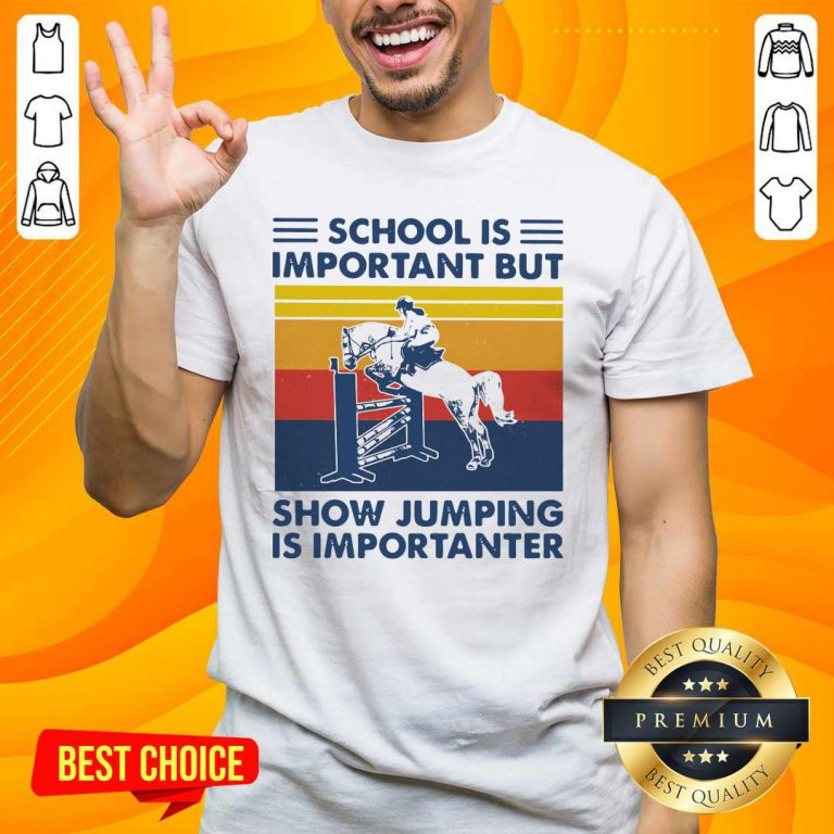 School Is Important But Show Jumping Is Importanter Vintage Shirt- Design By Handstee.com