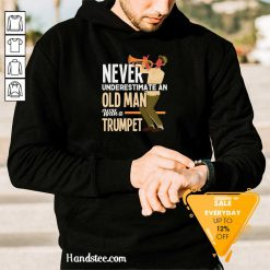 Amused Never An Old Man A Trumpet 3 Hoodie - Design By Handstee.com