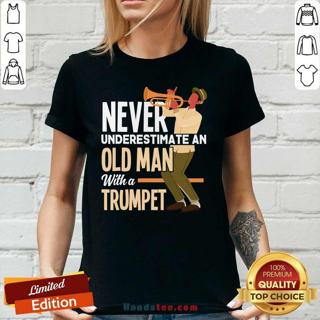 Amused Never An Old Man A Trumpet 3 Ladies Tee - Design By Handstee.com