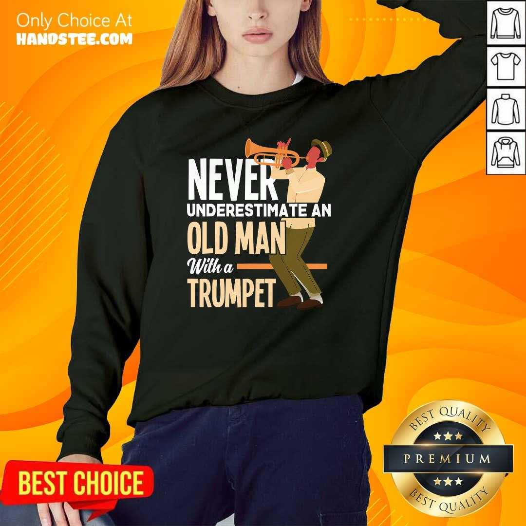Amused Never An Old Man A Trumpet 3 Sweater - Design By Handstee.com