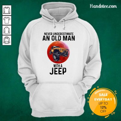Amused Underestimate An Old Man With A Jeep 5 Hoodie
