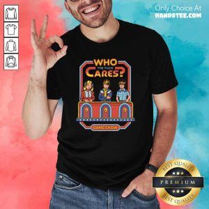 Angry Who 52 Cares Game Show Shirt - Design by Handstee.com