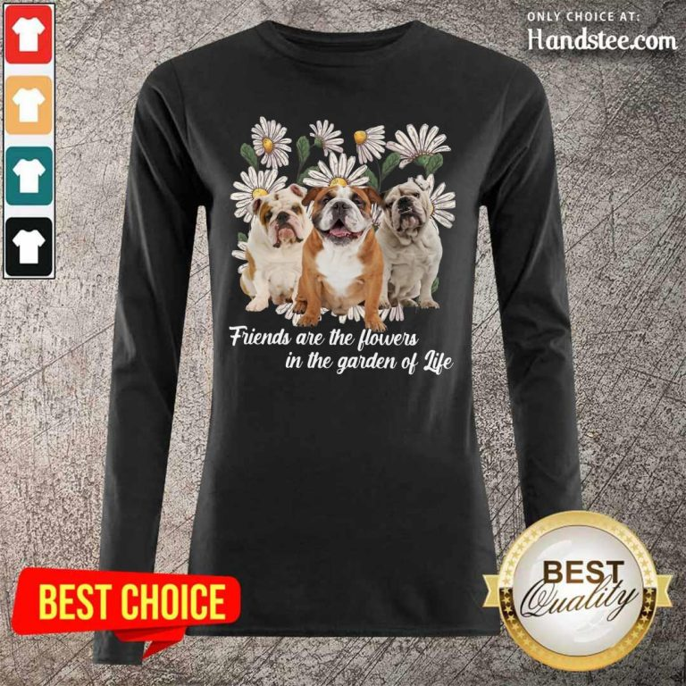 Anxious Pugs Friends Are The Flowers 1 Long-Sleeved