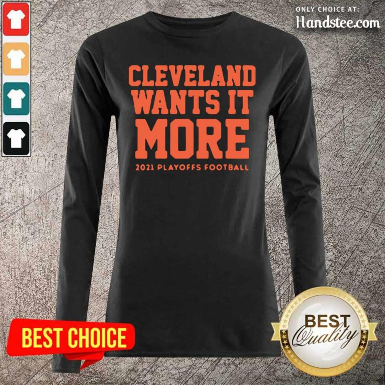 Appalled Cleveland Wants It More 2021 Playoffs 9 Football Long-Sleeved - Design by Handstee.com