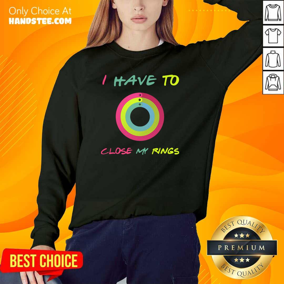 Ashamed 9 I Have To Close My Rings Sweater - Design by Handstee.com