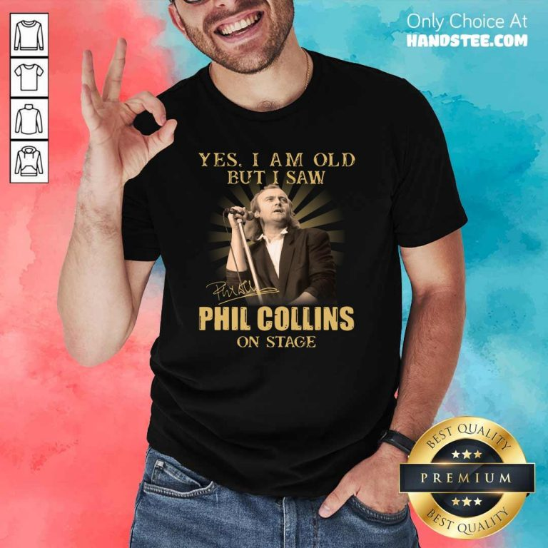 Aweome 2 Saw Phil Collins On Stage Shirt - Design by Handstee.com