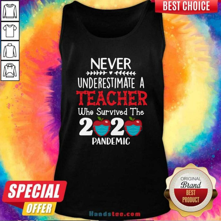 Awesome Never Underestimate A Teacher Who Survived The 2020 Pandemic Tank Top - Design by handstee.com