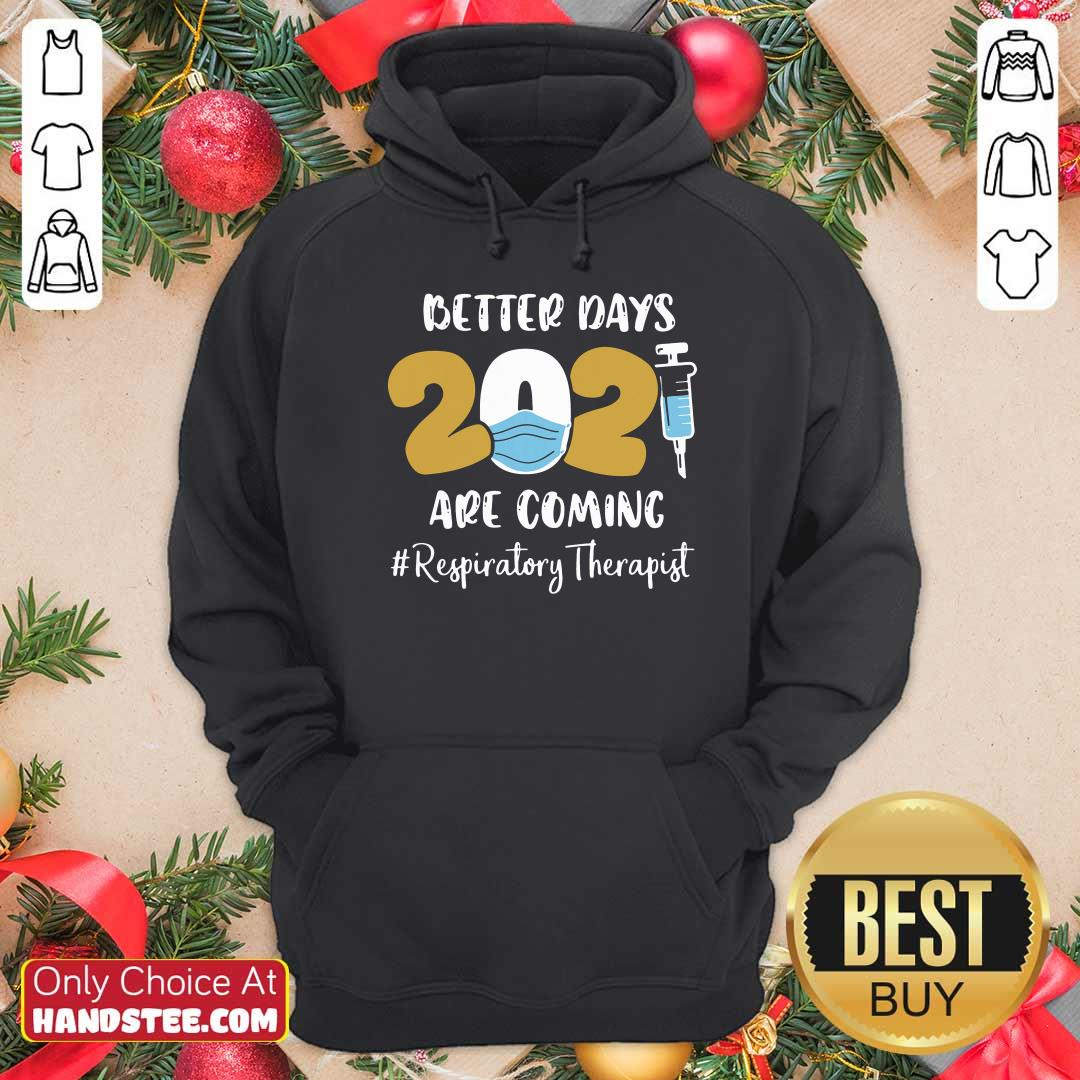 Angry Nurse Better Days 2021 Respiratory Therapist Hoodie - Design By Handstee.com
