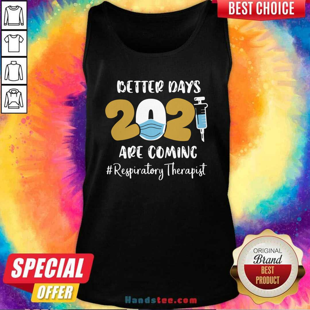 Angry Nurse Better Days 2021 Respiratory Therapist Tank Top - Design By Handstee.com