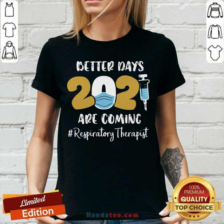 Angry Nurse Better Days 2021 Respiratory Therapist V-neck - Design By Handstee.com