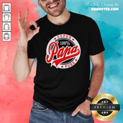 Awesome Super Papa 100 Percent Pure Stars Seal Shirt - Design by handstee.com
