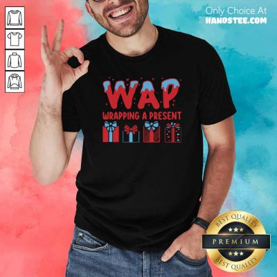 Awesome Wap Wrapping A Present Shirt - Design by handstee.com