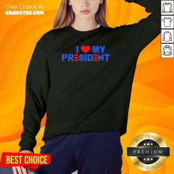Bewildered 5 I Love My President 2021 Sweater - Design by Handstee.com