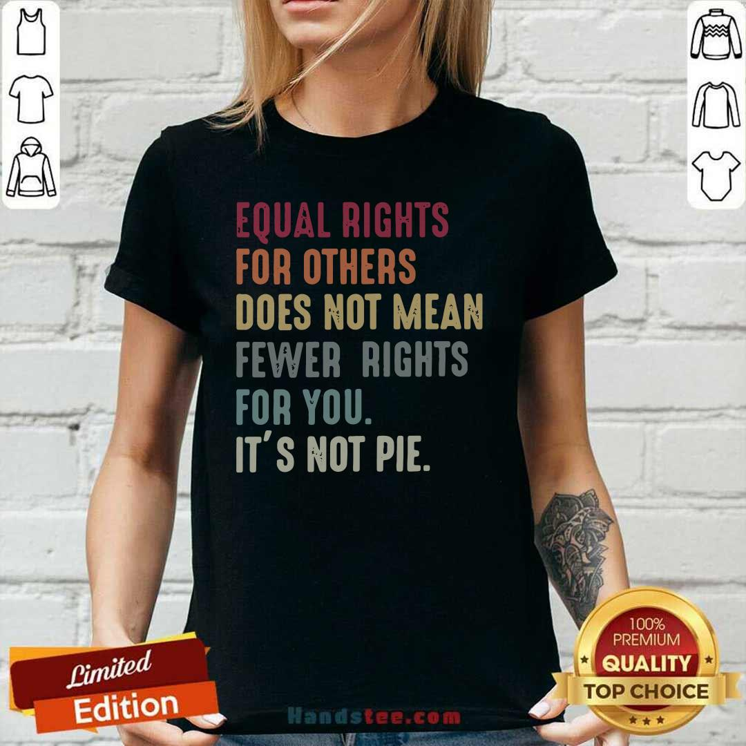 Cheated Equal Rights For Others Does Not Mean Fewer Rights 5 Ladies Tee