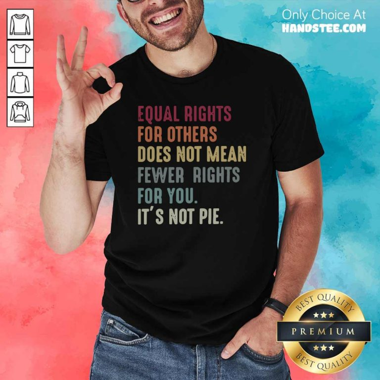 Cheated Equal Rights For Others Does Not Mean Fewer Rights 5 Shirt