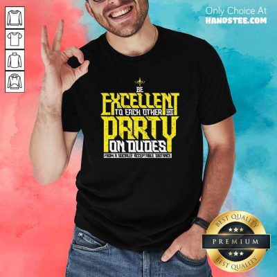 Confused Excellent To Each Other Party Dudes 6 Shirt