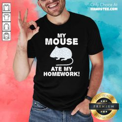 Cute My Mouse Ate My Homework Rodent 2 Shirt - Design by Handstee.com